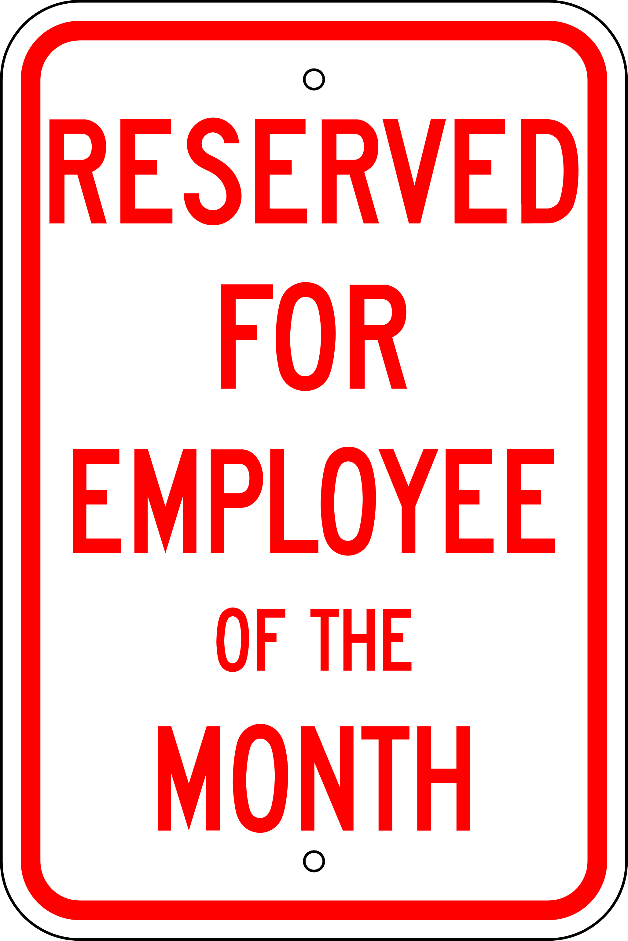 ... Reflective .080 Aluminum Stock Reserved for Employee of the Month Sign