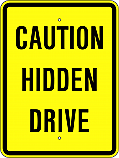 Caution Hidden Drive 18x24 Sign
