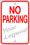 No Parking (Add Legend) Sign