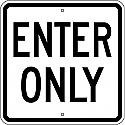 Enter Only 18x18 Sign