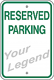 Reserved Parking (Add Legend) Sign