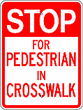 Stop for Pedestrian in Crosswalk 18x24 Sign
