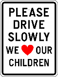 Please Drive Slowly Sign